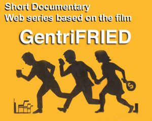 gentrifried_web_series